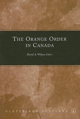 The Orange Order in Canada - Wilson, David A (Editor)