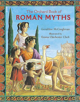 The Orchard Book Of Roman Myths - McCaughrean, Geraldine