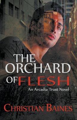 The Orchard of Flesh - Baines, Christian