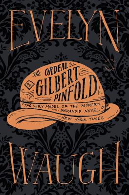 The Ordeal of Gilbert Pinfold - Waugh, Evelyn