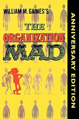 The Organization Mad - Gaines, William M