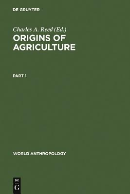 The Origins of Agriculture - Reed, Charles A. (Editor)