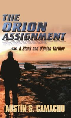 The Orion Assignment - Camacho, Austin S