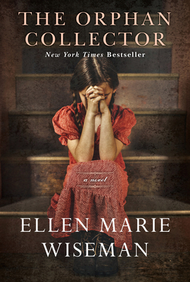 The Orphan Collector: A Heroic Novel of Survival During the 1918 Influenza Pandemic - Wiseman, Ellen Marie
