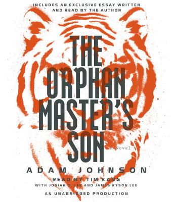 The Orphan Master's Son - Johnson, Adam (Read by), and Kang, Tim (Read by), and Lee, Josiah D (Read by)