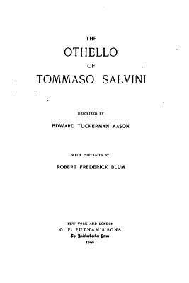The Othello of Tommaso Salvini - Mason, Edward Tuckerman