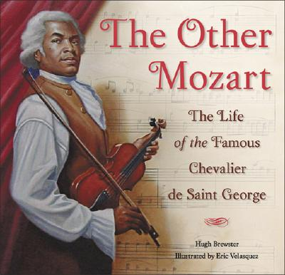 The Other Mozart: The Life of the Famous Chevalier de Saint-George -
