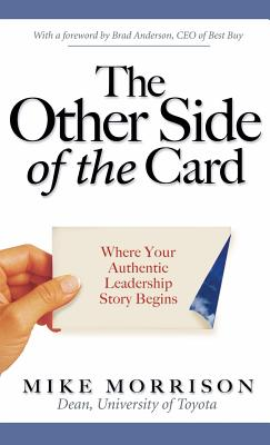 The Other Side of the Card: Where Your Authentic Leadership Story Begins - Morrison, Mike