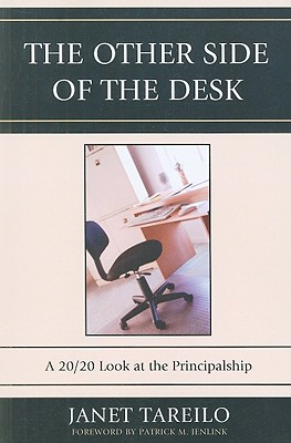 The Other Side of the Desk: A 20/20 Look at the Principalship - Tareilo, Janet