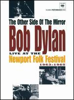 The Other Side of the Mirror: Bob Dylan Live at the Newport Folk Festival, 1963-1965
