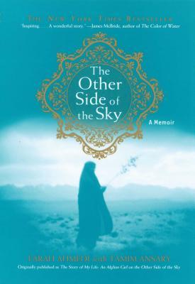 The Other Side of the Sky: A Memoir - Ahmedi, Farah, and Ansary, Tamim