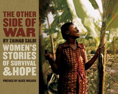 The Other Side of War: Women's Stories of Survival & Hope - Salbi, Zainab, and Becklund, Laurie (Editor), and Meiselas, Susan (Photographer)