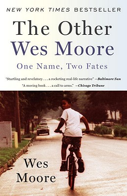 The Other Wes Moore: One Name, Two Fates - Moore, Wes