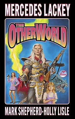 The Otherworld - Lackey, Mercedes, and Lisle, Holly, and Shepherd, Mark