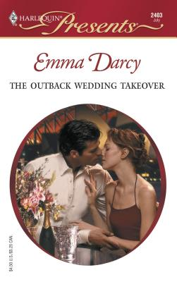 The Outback Wedding Takeover: Outback Knights - Darcy, Emma