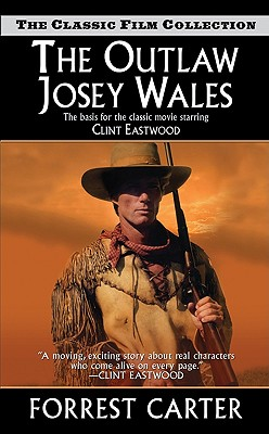 The Outlaw Josey Wales - Carter, Forrest