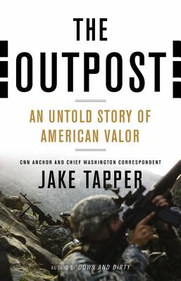 The Outpost: An Untold Story of American Valor - Tapper, Jake