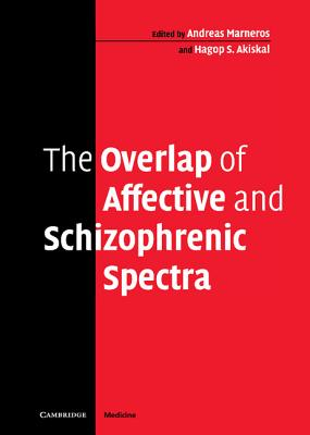 The Overlap of Affective and Schizophrenic Spectra - Marneros, Andreas (Editor)