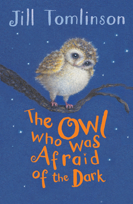The Owl Who Was Afraid of the Dark - Tomlinson, Jill