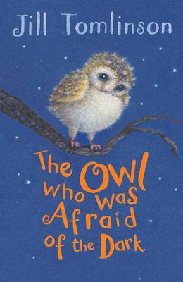 The Owl Who Was Afraid of the Dark - Tomlinson, Jill