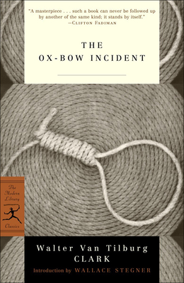 The Ox-Bow Incident - Clark, Walter Van Tilburg, and Stegner, Wallace Earle (Introduction by)