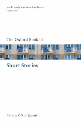 The Oxford Book of Short Stories - Pritchett, V S (Compiled by)