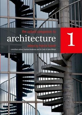 The Oxford Companion to Architecture - Goode, Patrick (Editor), and Anderson, Stanford (Consultant editor), and Wilson, Colin St John, Sir (Consultant editor)