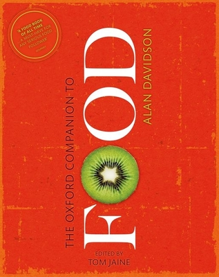 The Oxford Companion to Food - Davidson, Alan, and Jaine, Tom (Editor)