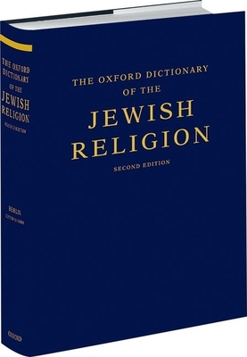 The Oxford Dictionary of the Jewish Religion - Berlin, Adele (Editor), and Grossman, Maxine L. (Editor)
