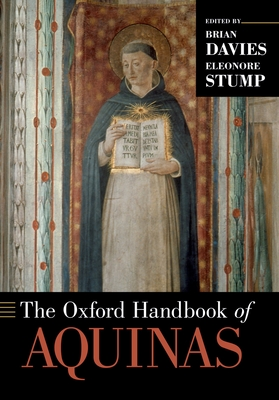 The Oxford Handbook of Aquinas - Davies, Brian (Editor), and Stump, Eleonore (Editor)