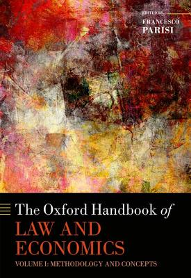 The Oxford Handbook of Law and Economics: Volume 1: Methodology and Concepts, Volume 2: Private and Commercial Law, and Volume 3: Public Law and Legal Institutions - Parisi, Francesco (Editor)