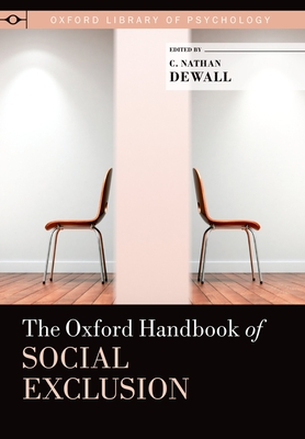 The Oxford Handbook of Social Exclusion - Dewall, C Nathan, Professor (Editor)
