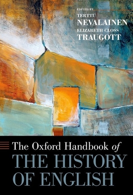 The Oxford Handbook of the History of English - Nevalainen, Terttu (Editor)