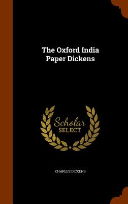 The Oxford India Paper Dickens - Dickens, Charles