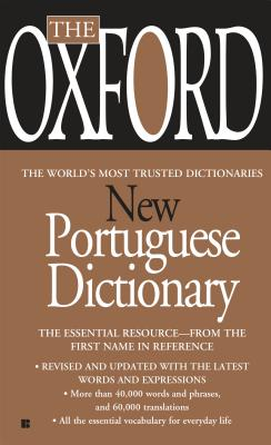 The Oxford New Portuguese Dictionary: Portuguese-English, English-Portuguese - Oxford University Press