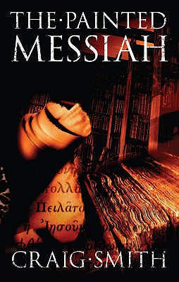 The Painted Messiah - Smith, Craig S.