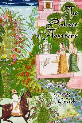 The Palace of Flowers - Grubbs, Gerry