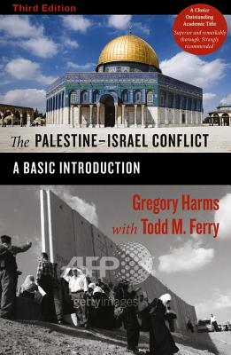 The Palestine-Israel Conflict: A Basic Introduction - Harms, Gregory, and Ferry, Todd M