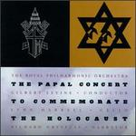 The Papal Concert to Commemorate the Holocaust - Howard Nevison (baritone); Lynn Harrell (cello); Rome Philharmonic Orchestra;...