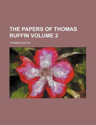 The Papers of Thomas Ruffin Volume 2 - Ruffin, Thomas