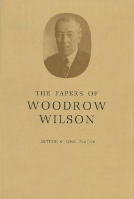 The Papers of Woodrow Wilson, Volume 33: April 17-July 21, 1915 - Wilson, Woodrow, and Link, Arthur S. (Editor)
