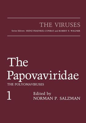 The Papovaviridae: The Polyomaviruses - Salzman, Norman P (Editor)