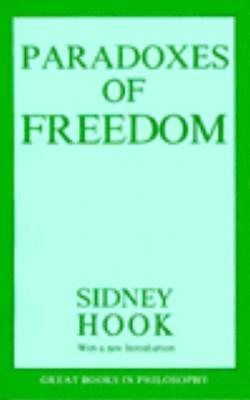 The Paradoxes of Freedom - Hook, Sidney, Dr.