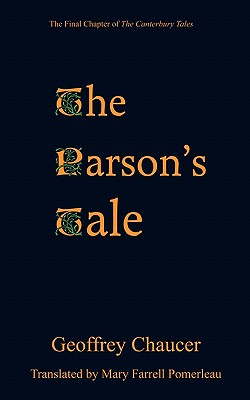 The Parson's Tale - Chaucer, Geoffrey, and Pomerleau, Mary Farrell (Translated by)