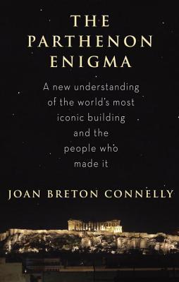 The Parthenon Enigma - Connelly, Joan Breton