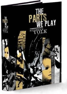 The Parts We Play - Volk, Stephen