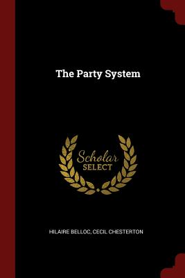 The Party System - Belloc, Hilaire