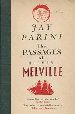 The Passages of Herman Melville - Parini, Jay, Ph.D.