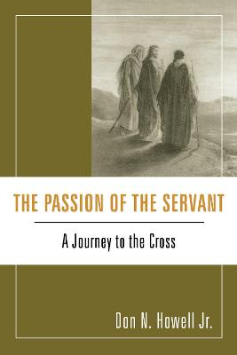 The Passion of the Servant: A Journey to the Cross - JR
