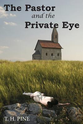 The Pastor and the Private Eye - Pine, T H